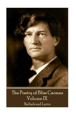 The Poetry of Bliss Carman - Volume IX by Bliss Carman image