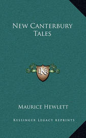 New Canterbury Tales by Maurice Hewlett