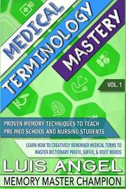 Medical Terminology Mastery by Luis Angel Echeverria
