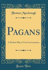 Pagans by Thomas MacDonagh