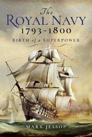 The Royal Navy 1793-1800 by Jessop, Mark