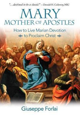 Mary, Mother of Apostles by Giuseppe Forlai image