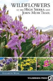 Wildflowers of the High Sierra and John Muir Trail by Elizabeth Wenk