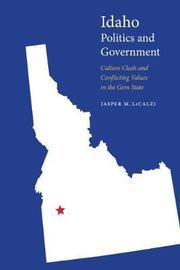 Idaho Politics and Government by Jasper M. LiCalzi