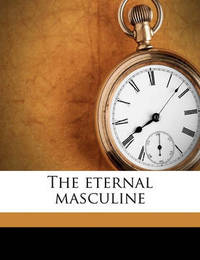 The Eternal Masculine by Elizabeth Payne