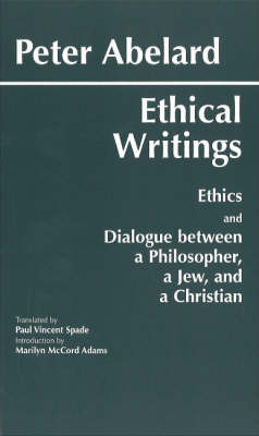 Abelard: Ethical Writings by Peter Abelard