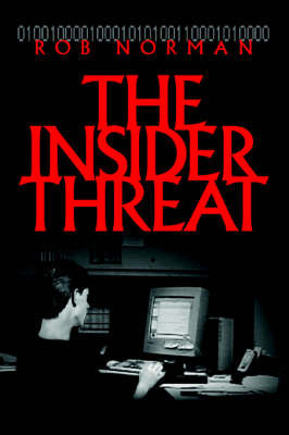 The Insider Threat by Rob Norman