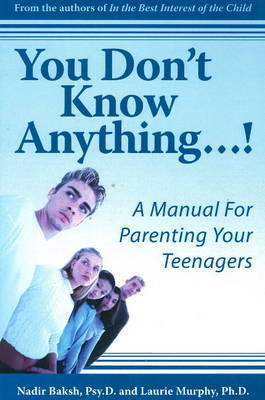 You Don't Know Anything. . .! by Nadir Baksh