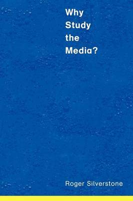 Why Study the Media? by Roger Silverstone image