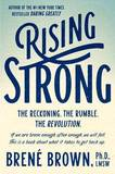 Rising Strong by Brene Brown, PH.D., L.M.S.W.