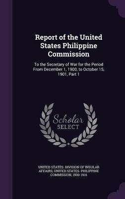 Report of the United States Philippine Commission