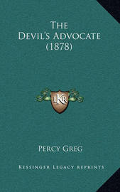 The Devil's Advocate (1878) by Percy Greg