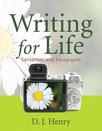 Writing for Life: Sentences and Paragraphs: Bk. 1 by D.J. Henry image