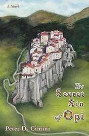 The Secret Sin of Opi: A Novel by Peter D Cimini image