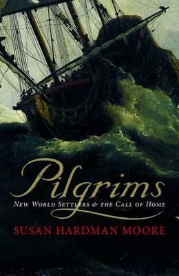 Pilgrims by Susan Hardman Moore