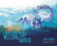 The Taniwha of Wellington Harbour by Moira Wairama