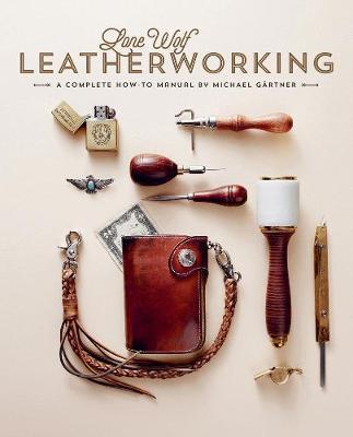 Lone Wolf Leatherworking by Michael Gartner