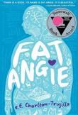 Fat Angie by Charlton-Trujillo e. E.