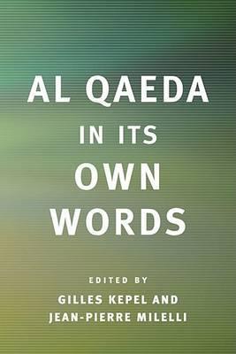 Al Qaeda in Its Own Words