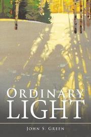 Ordinary Light by John S Green image