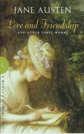 Love and Friendship: and Other Early Works by Jane Austen