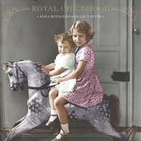 Royal Childhood by Anna Reynolds