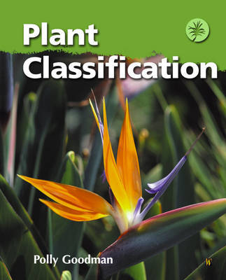 Plant Classification by Polly Goodman
