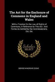 The ACT for the Enclosure of Commons in England and Wales by George Wingrove Cooke image