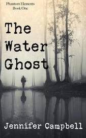 The Water Ghost by Jennifer Campbell