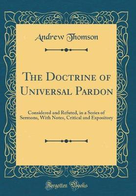 The Doctrine of Universal Pardon by Andrew Thomson image