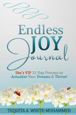 Endless JOY Journal by Tequita a White-Muhammed