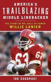 America's Trailblazing Middle Linebacker by Joe Zagorski