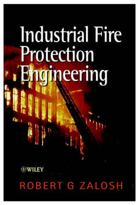 Industrial Fire Protection Engineering by R.G. Zalosh image