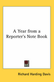 A Year from a Reporter's Note Book by Richard Harding Davis image