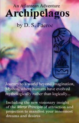Archipelagos: An Atlantean Adventure by D S Faeroe