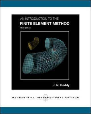 An Introduction to the Finite Element Method by J.N. Reddy