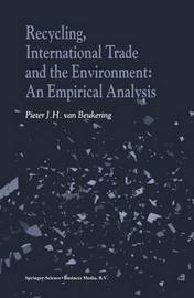 Recycling, International Trade and the Environment by Pieter J.H.Van Beukering