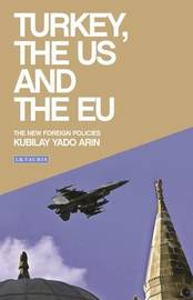 Turkey, the US and the EU by Kubilay Yado Arin