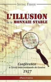L'Illusion de la Monnaie Stable by Irving Fisher