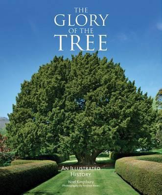 The Glory of the Tree by Noel Kingsbury