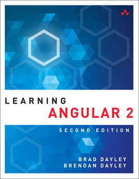 Learning Angular 2 by Brad Dayley