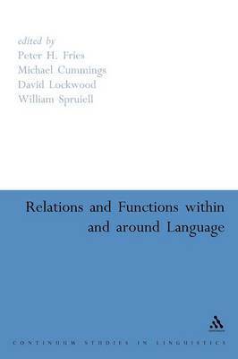 Relations and Functions within and Around Language by Peter H. Fries