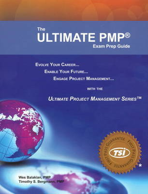 Ultimate PMP Exam Prep Guide by Wes Balakian