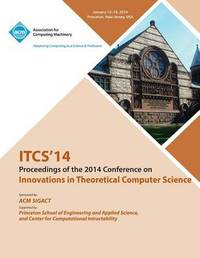 Itcs 14 - Innovations on Theoretical Computer Science by Itcs 14 Conference Committee