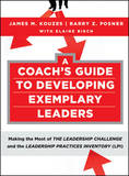 A Coach's Guide to Developing Exemplary Leaders by James M Kouzes