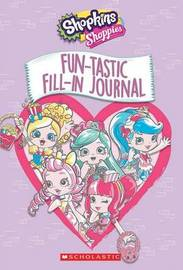 Fun-Tastic Fill-In Journal (Shopkins: Shoppies) by Scholastic