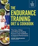 Endurance Training Cookbook by Jesse Kropelnicki