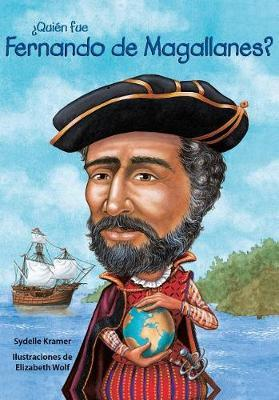 Quin Fue Fernando de Magallanes? / Who Was Ferdinand Magellan? (Spanish Edition) by Sydelle Kramer