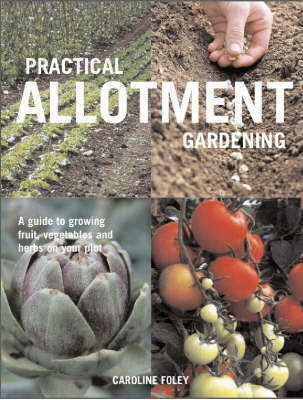 Practical Allotment Gardening by Caroline Foley