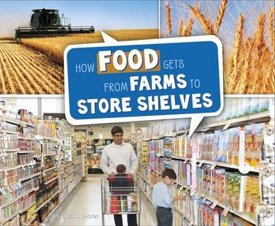 How Food Gets from Farms to Shop Shelves by Erika L Shores image